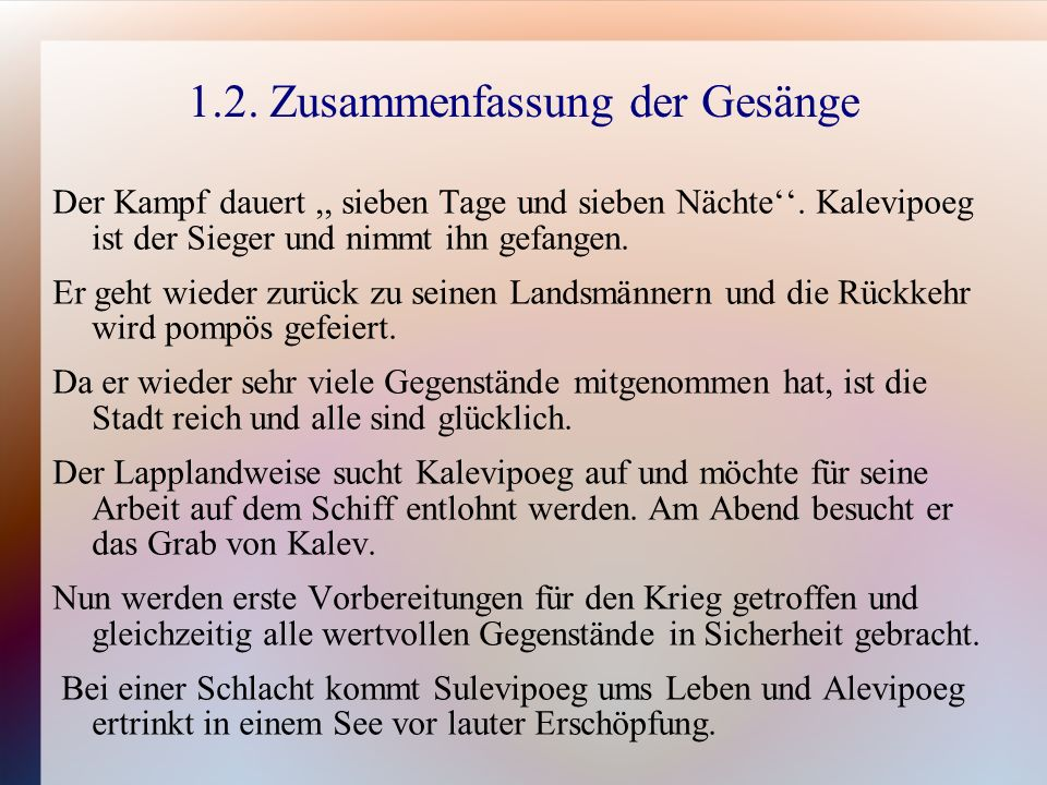 1.2. Zusammenfassung der Gesänge Der Kampf dauert,, sieben Tage und sieben Nächte.