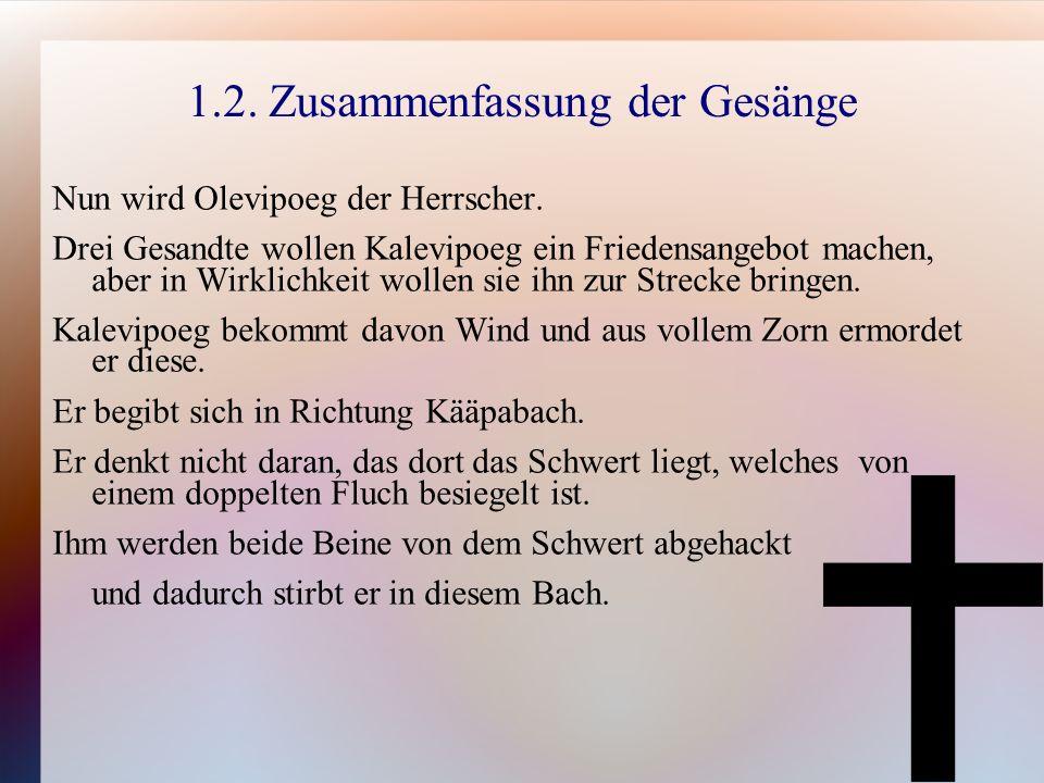 1.2. Zusammenfassung der Gesänge Nun wird Olevipoeg der Herrscher.