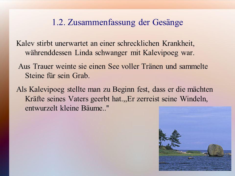 1.2.Zusammenfassung der Gesänge Kalevipoeg geht gemeinsam mit seinen Brüdern auf die Jagd.