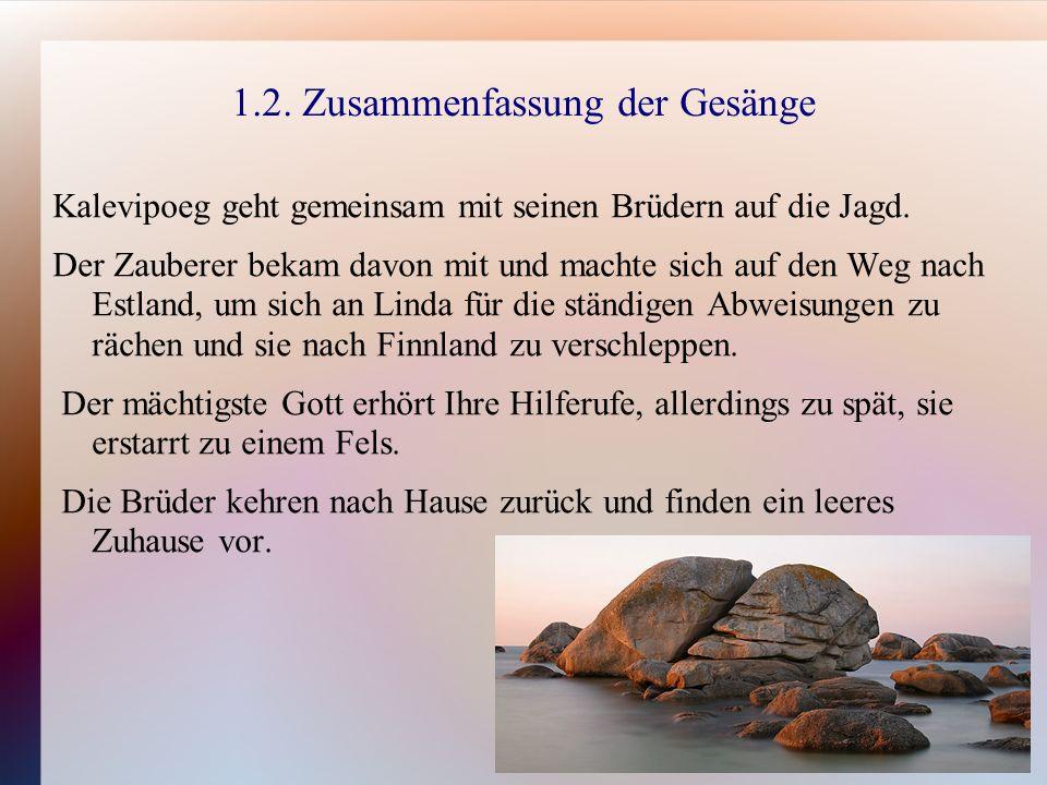 1.2. Zusammenfassung der Gesänge Kalevipoeg geht gemeinsam mit seinen Brüdern auf die Jagd.