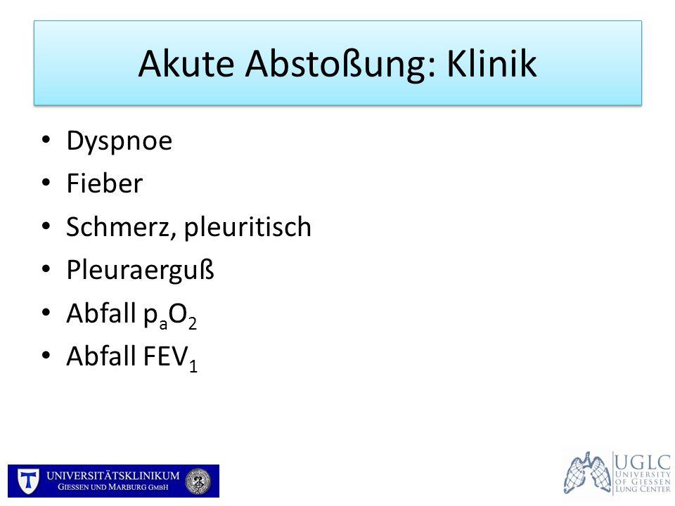 Akute Abstoßung: Klinik Dyspnoe Fieber Schmerz, pleuritisch Pleuraerguß Abfall p a O 2 Abfall FEV 1