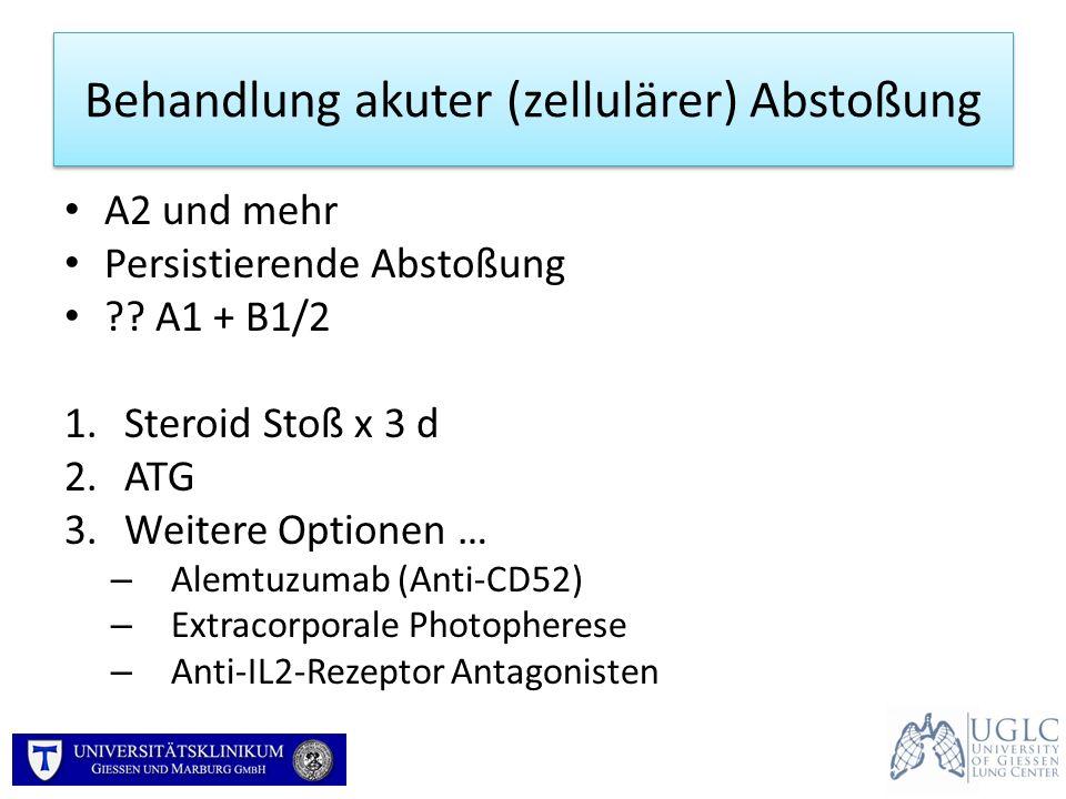 Behandlung akuter (zellulärer) Abstoßung A2 und mehr Persistierende Abstoßung ?? A1 + B1/2 1.Steroid Stoß x 3 d 2.ATG 3.Weitere Optionen … – Alemtuzum