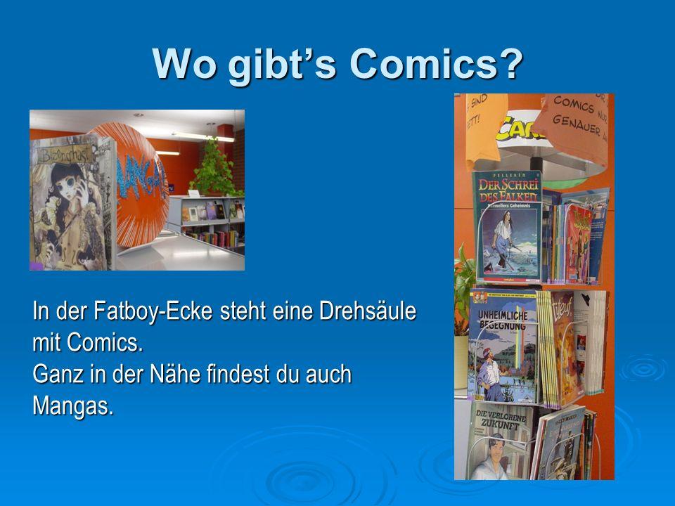 Wo gibts Comics. In der Fatboy-Ecke steht eine Drehsäule mit Comics.