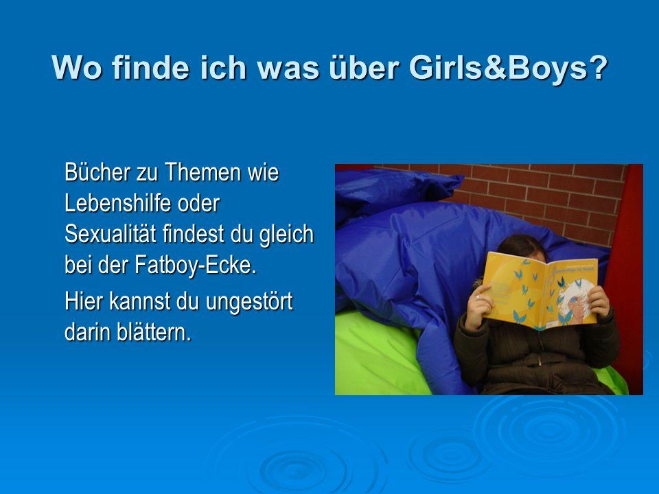 Wo finde ich was über Girls&Boys.