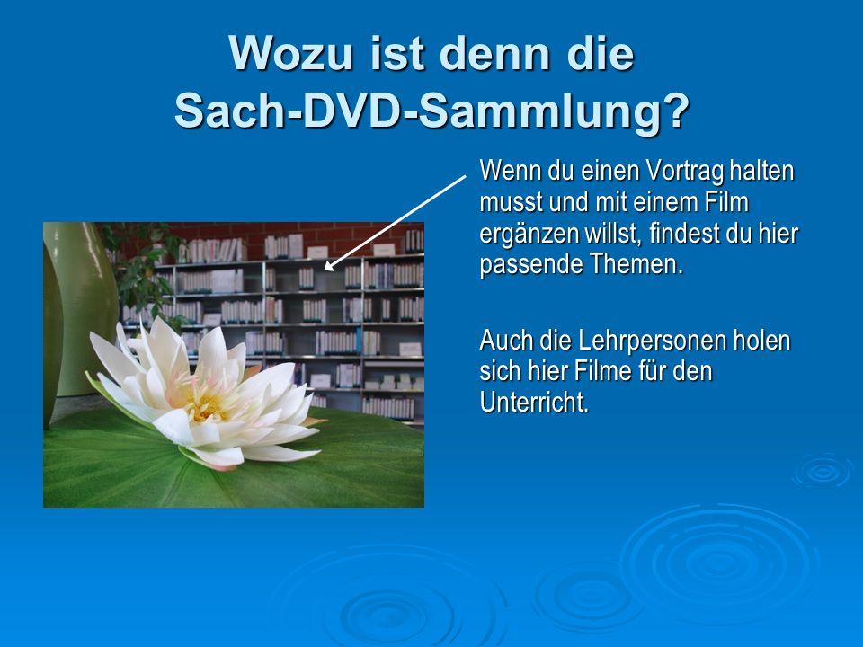 Wozu ist denn die Sach-DVD-Sammlung.