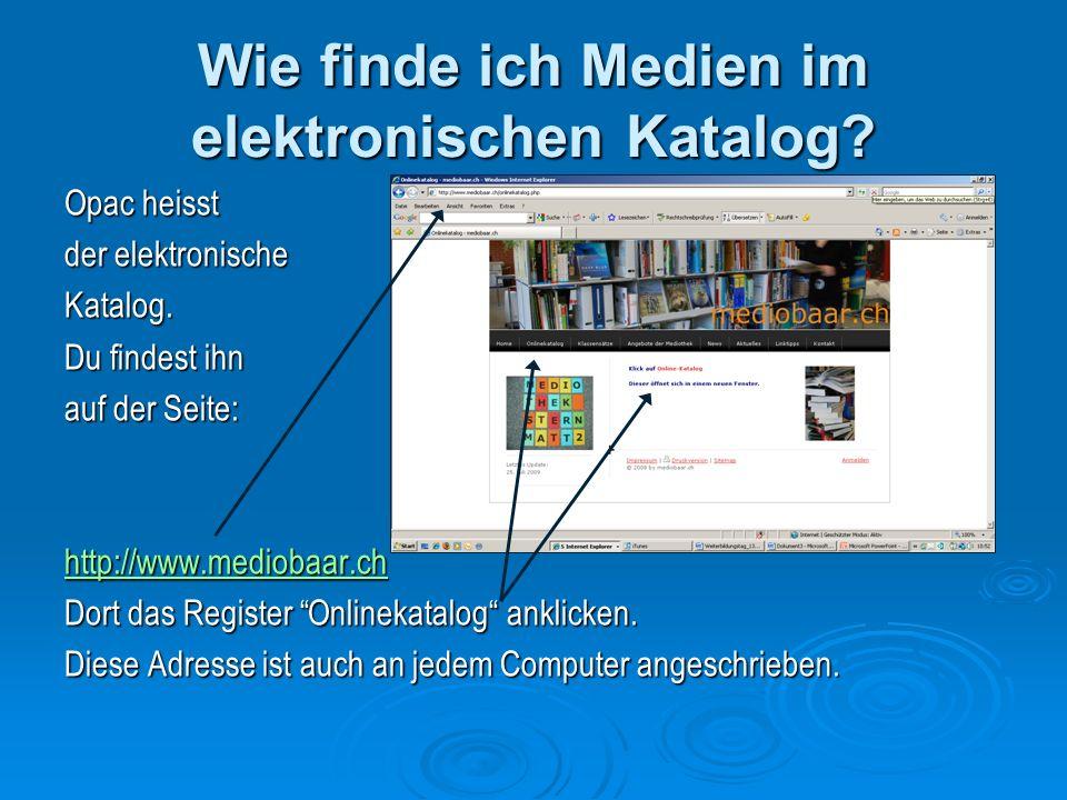 Wie finde ich Medien im elektronischen Katalog. Opac heisst der elektronische Katalog.