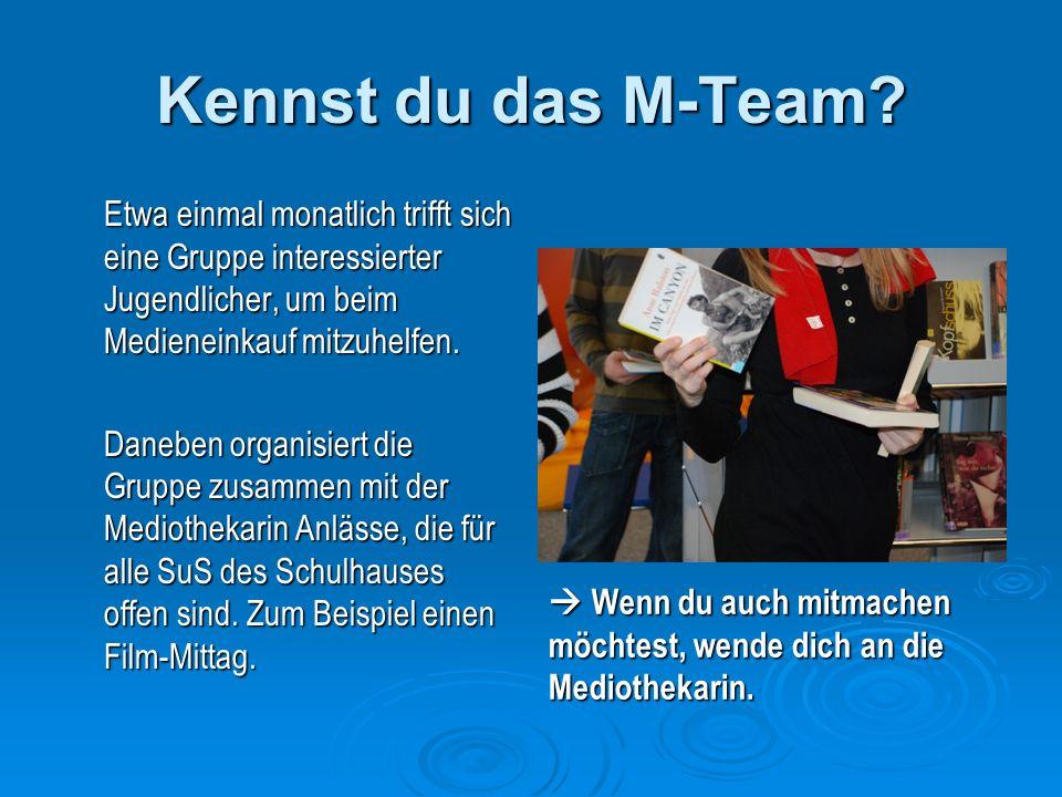 Kennst du das M-Team.