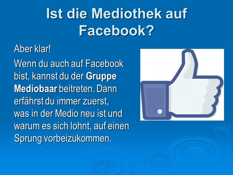 Ist die Mediothek auf Facebook. Aber klar.