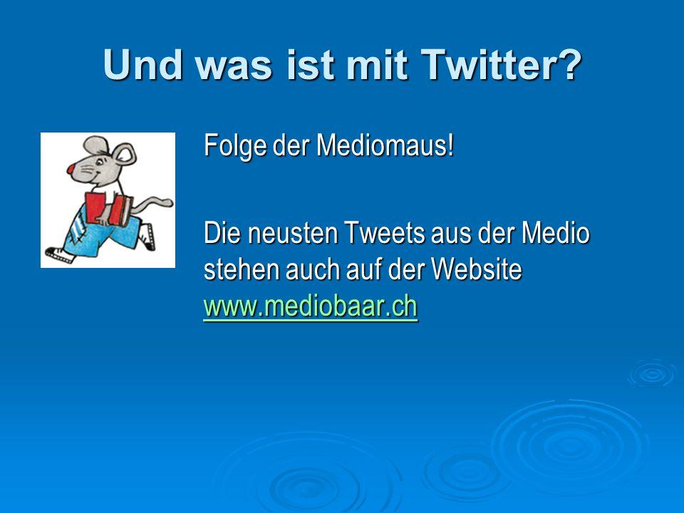Und was ist mit Twitter. Folge der Mediomaus.