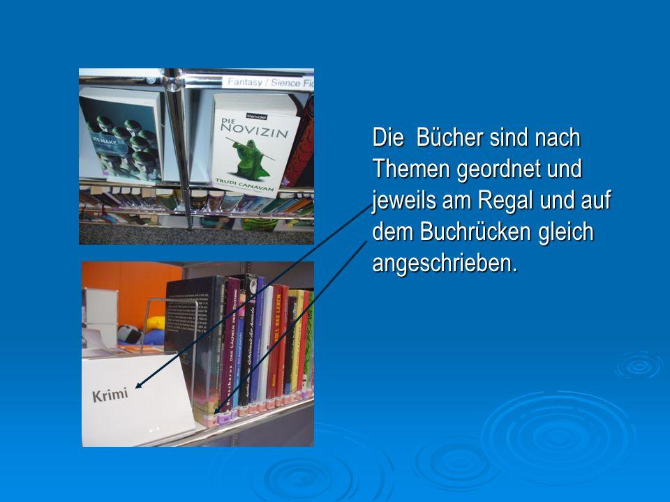 Die Bücher sind nach Themen geordnet und jeweils am Regal und auf dem Buchrücken gleich angeschrieben.