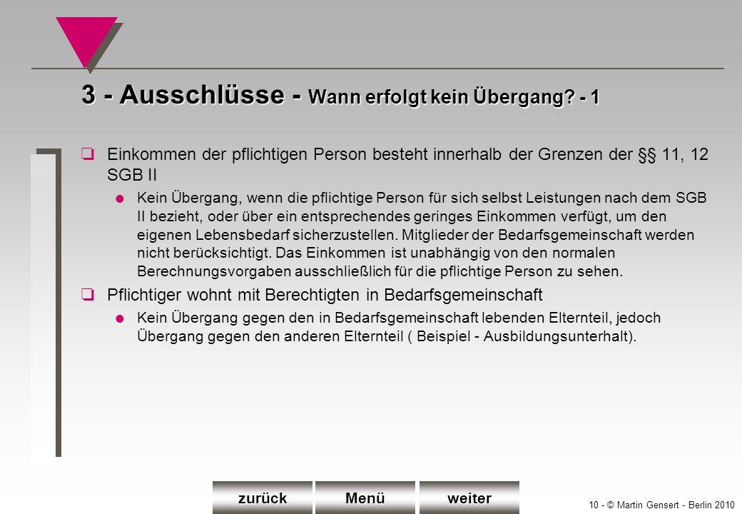 10 - © Martin Gensert - Berlin 2010 3 - Ausschlüsse - Wann erfolgt kein Übergang? - 1 oEinkommen der pflichtigen Person besteht innerhalb der Grenzen