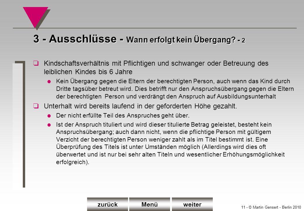 11 - © Martin Gensert - Berlin 2010 3 - Ausschlüsse - Wann erfolgt kein Übergang? - 2 oKindschaftsverhältnis mit Pflichtigen und schwanger oder Betreu