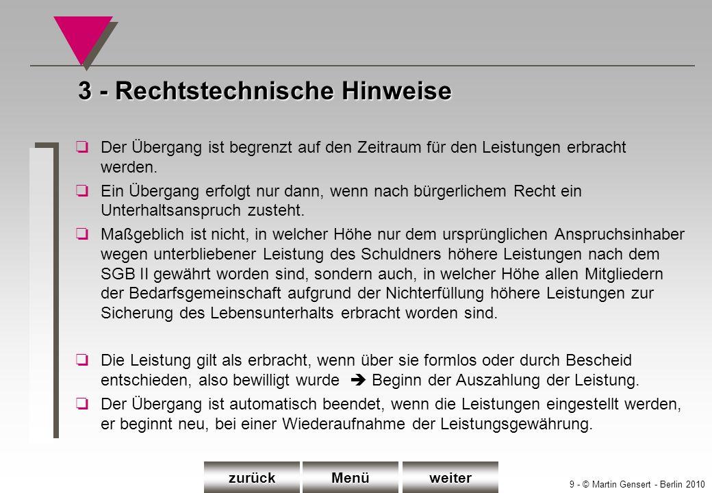 9 - © Martin Gensert - Berlin 2010 3 - Rechtstechnische Hinweise oDer Übergang ist begrenzt auf den Zeitraum für den Leistungen erbracht werden. oEin
