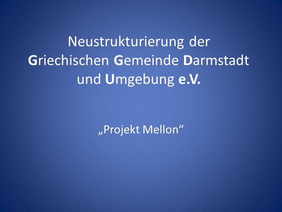 Neustrukturierung der Griechischen Gemeinde Darmstadt und Umgebung e.V. Projekt Mellon