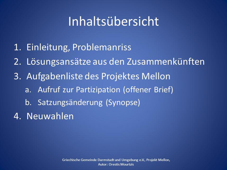 Inhaltsübersicht 1.Einleitung, Problemanriss 2.Lösungsansätze aus den Zusammenkünften 3.Aufgabenliste des Projektes Mellon a.Aufruf zur Partizipation