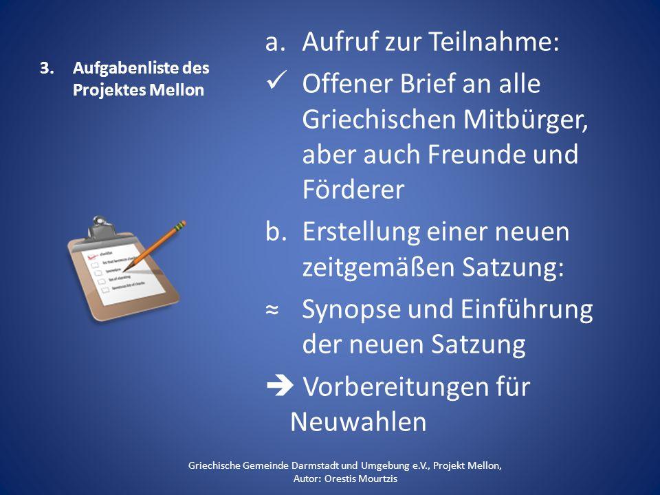 3.Aufgabenliste des Projektes Mellon a.Aufruf zur Teilnahme: Offener Brief an alle Griechischen Mitbürger, aber auch Freunde und Förderer b.Erstellung