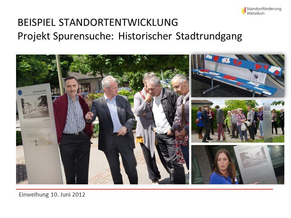 BEISPIEL STANDORTENTWICKLUNG Projekt Spurensuche: Historischer Stadtrundgang Einweihung 10. Juni 2012