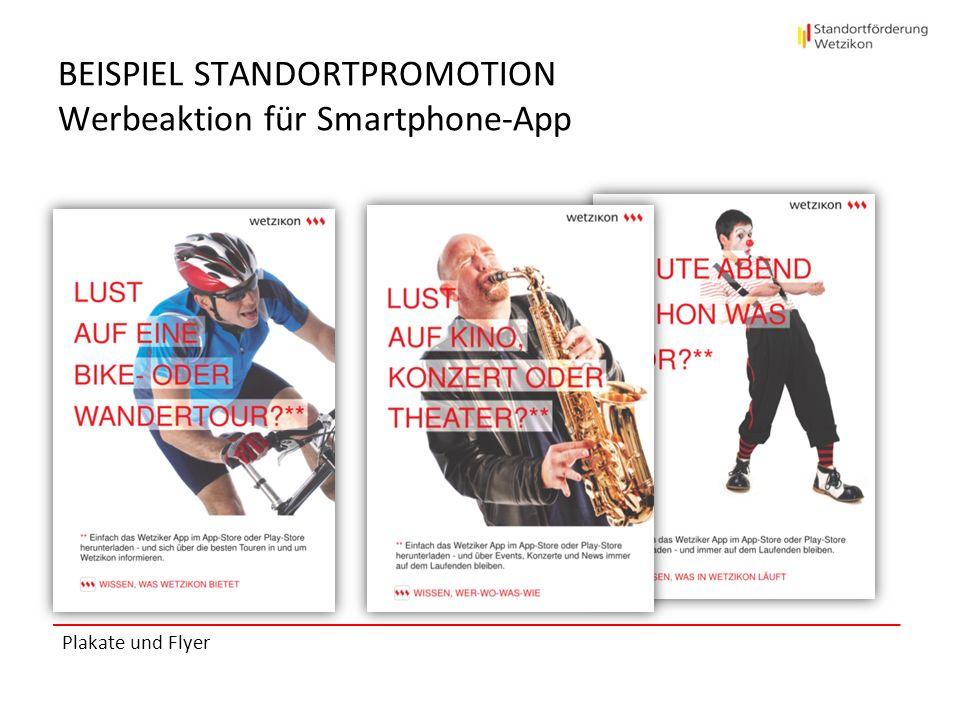BEISPIEL STANDORTPROMOTION Werbeaktion für Smartphone-App Plakate und Flyer