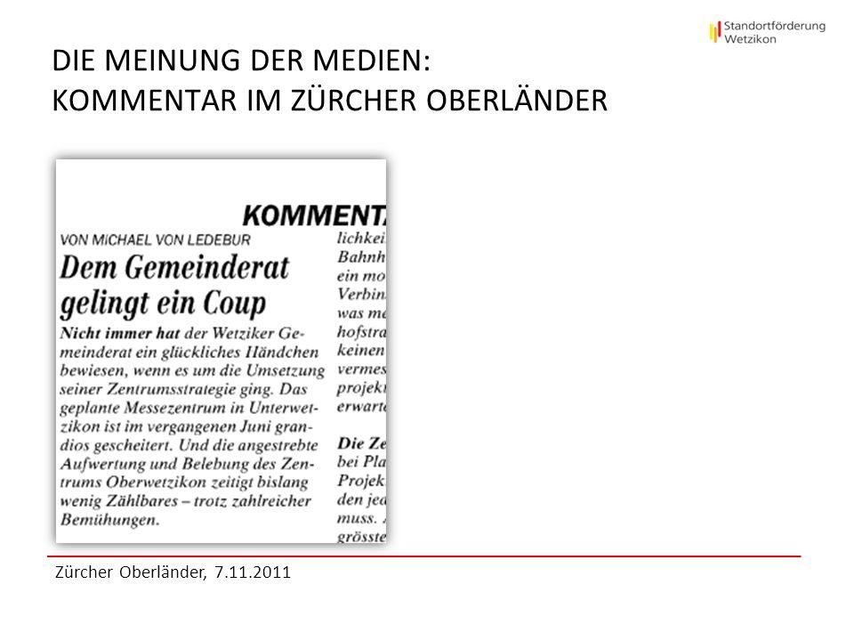 DIE MEINUNG DER MEDIEN: KOMMENTAR IM ZÜRCHER OBERLÄNDER Zürcher Oberländer, 7.11.2011