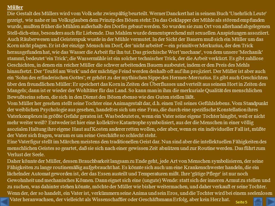Müller Die Gestalt des Müllers wird vom Volk sehr zwiespältig beurteilt. Werner Danckert hat in seinem Buch 'Unehrlich Leute' gezeigt, wie nahe er im