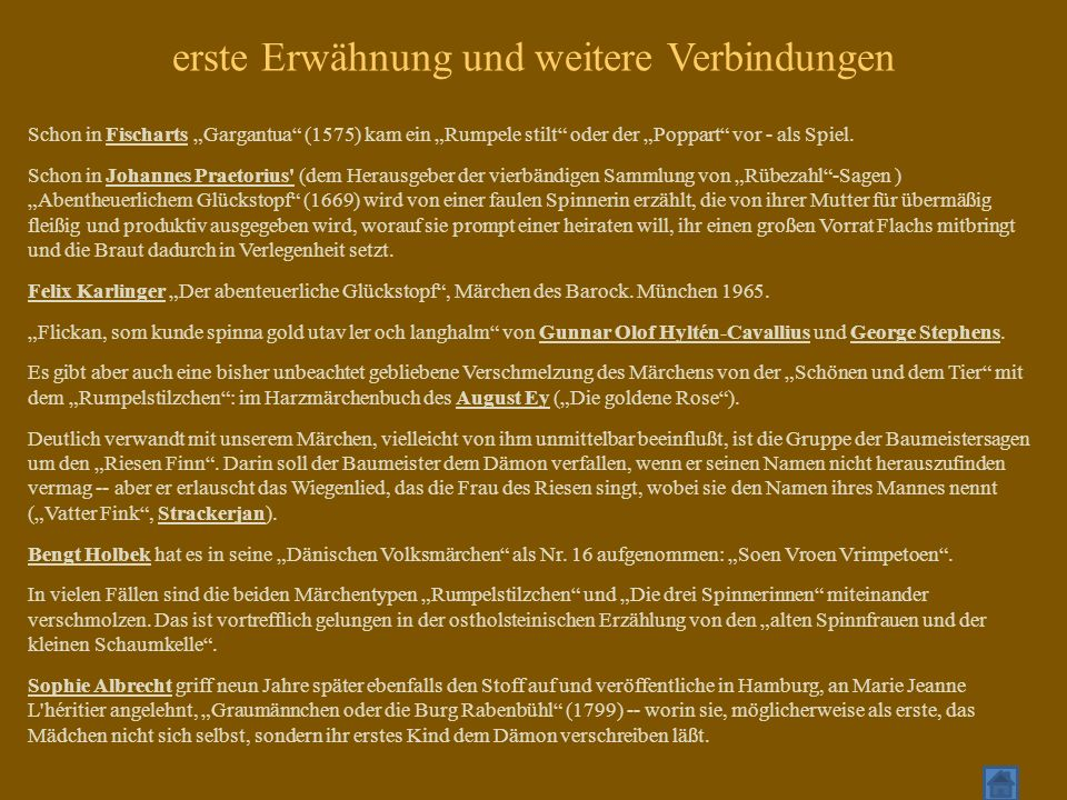 Schon in Fischarts Gargantua (1575) kam ein Rumpele stilt oder der Poppart vor - als Spiel. Schon in Johannes Praetorius' (dem Herausgeber der vierbän