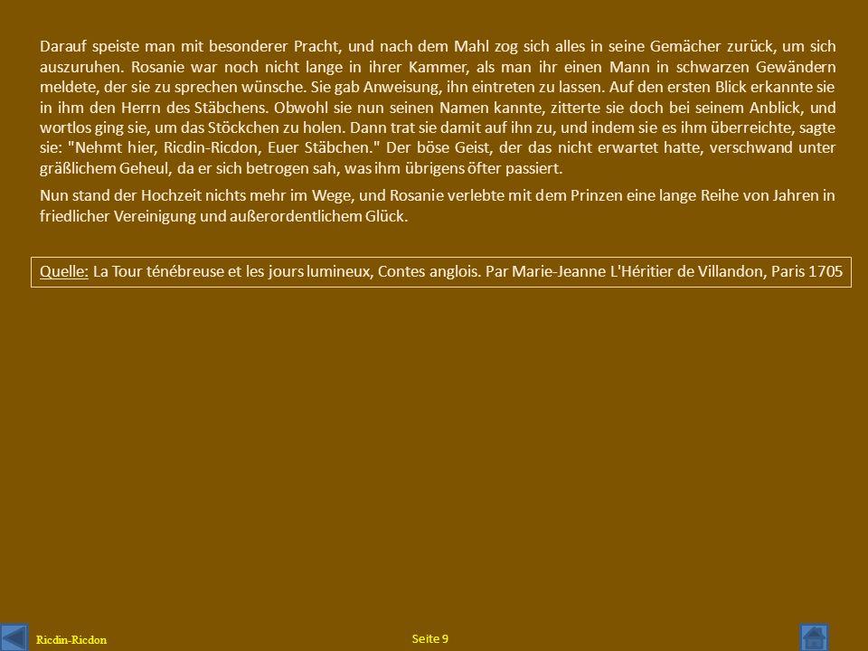 Quelle: La Tour ténébreuse et les jours lumineux, Contes anglois. Par Marie-Jeanne L'Héritier de Villandon, Paris 1705 Darauf speiste man mit besonder