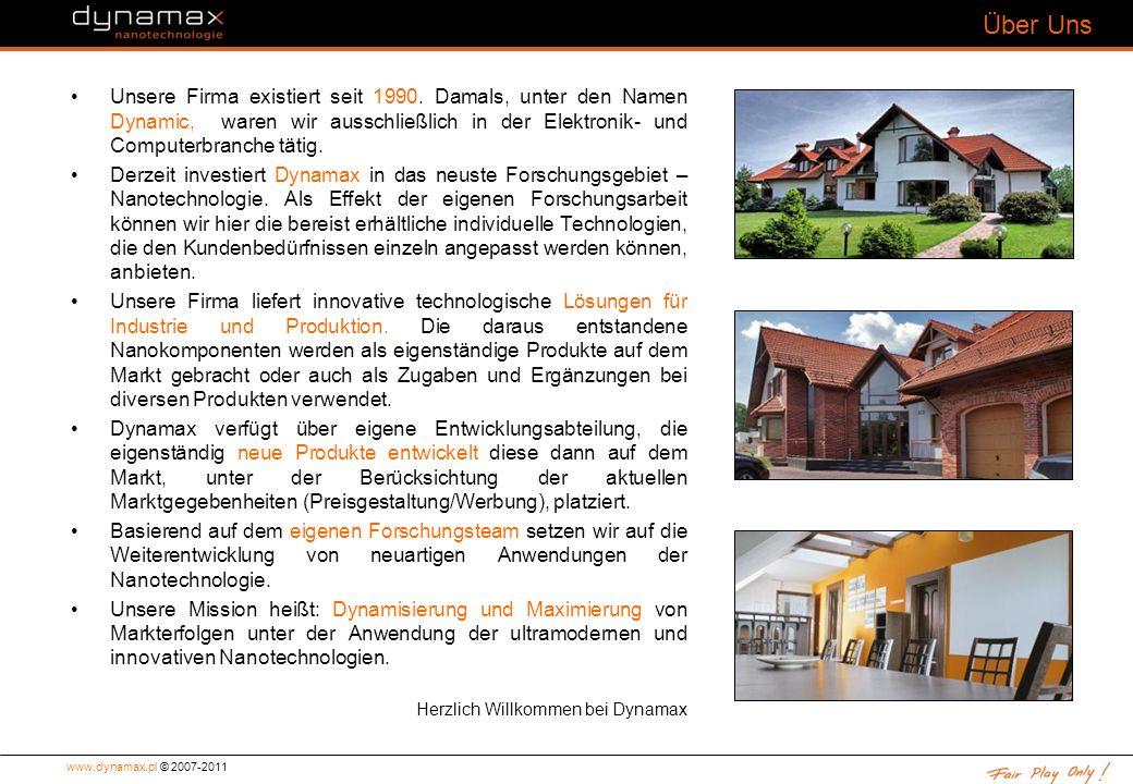 www.dynamax.pl © 2007-2011 Nanotechnologie Nanotechnologie ist eine Revolution auf dem Gebiet der Veränderung von Materialeigenschaften.
