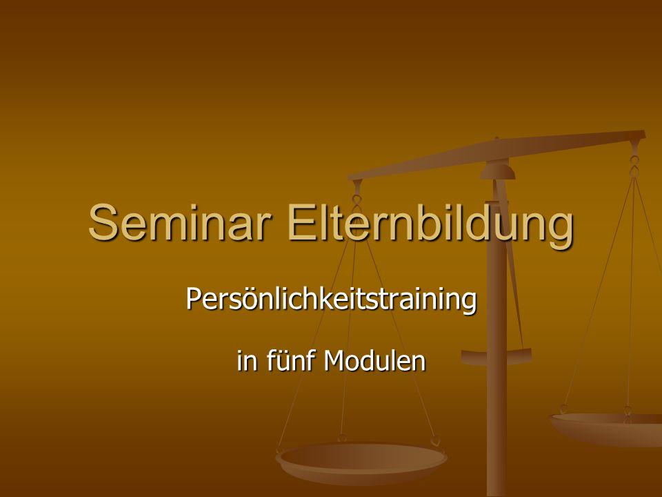 Seminar Elternbildung Persönlichkeitstraining in fünf Modulen