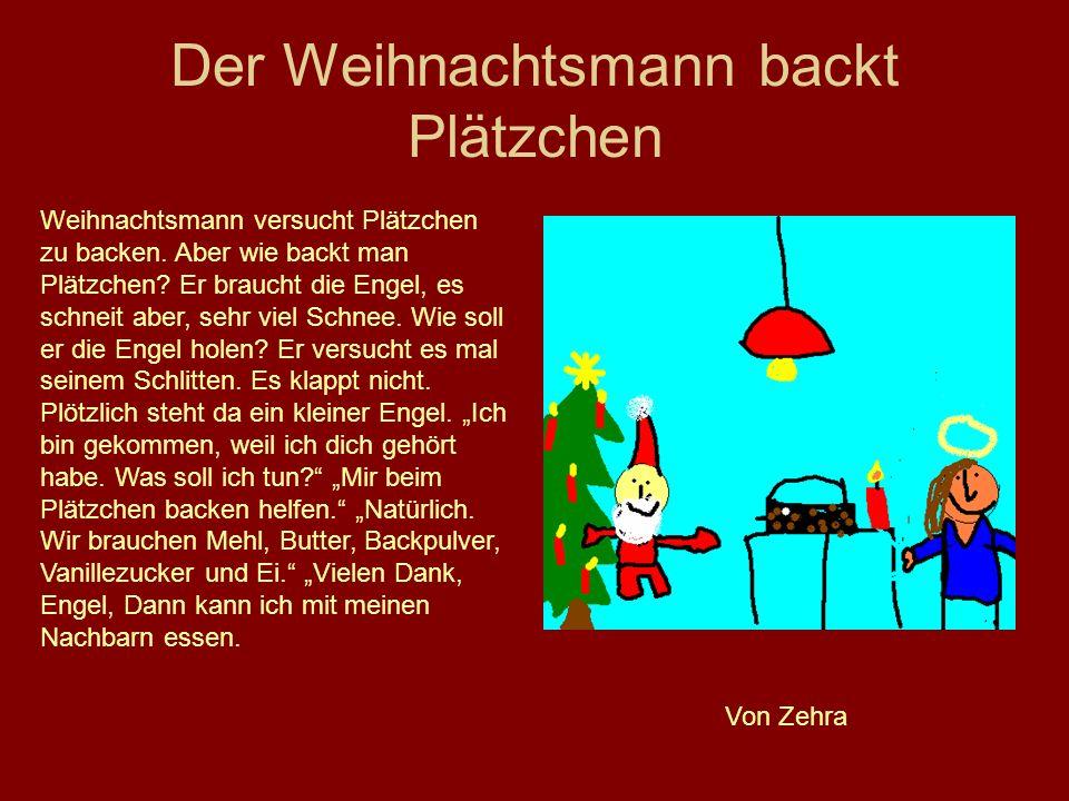 Der Weihnachtsmann backt Plätzchen Weihnachtsmann versucht Plätzchen zu backen. Aber wie backt man Plätzchen? Er braucht die Engel, es schneit aber, s