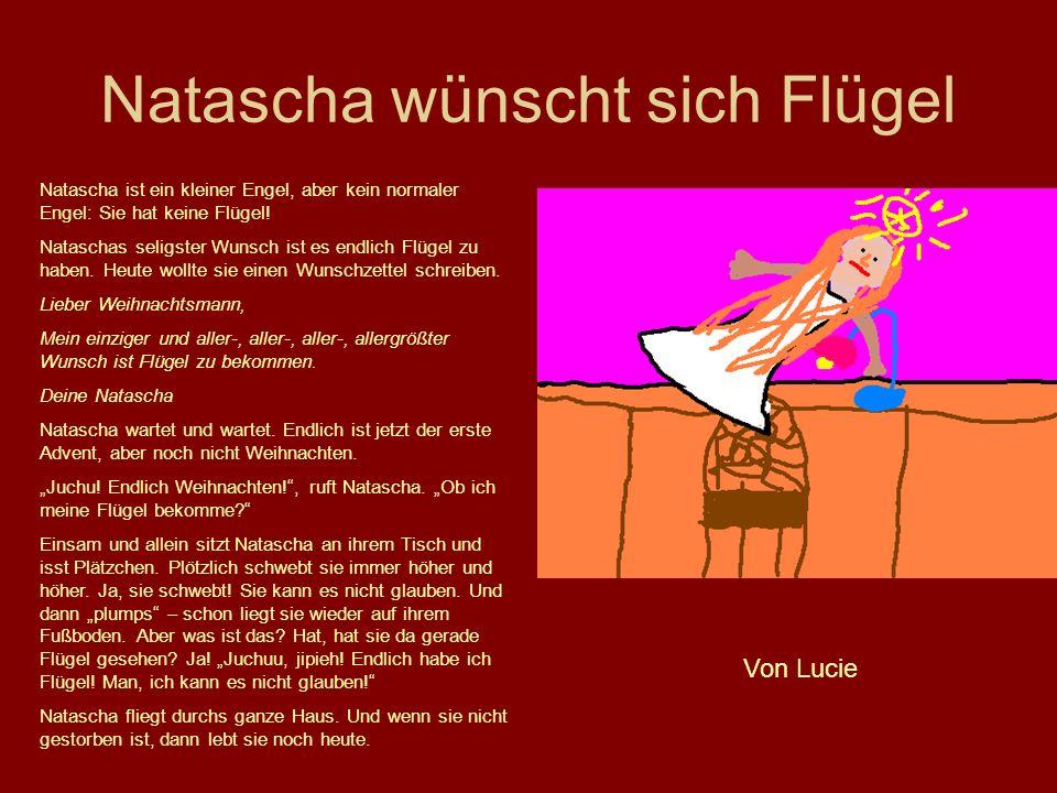 Natascha wünscht sich Flügel Natascha ist ein kleiner Engel, aber kein normaler Engel: Sie hat keine Flügel! Nataschas seligster Wunsch ist es endlich