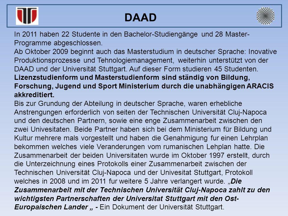 In 2011 haben 22 Studente in den Bachelor-Studiengänge und 28 Master- Programme abgeschlossen. Ab Oktober 2009 beginnt auch das Masterstudium in deuts