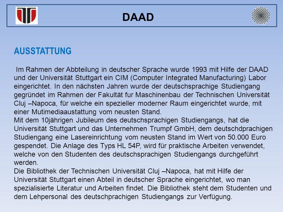 AUSSTATTUNG Im Rahmen der Abbteilung in deutscher Sprache wurde 1993 mit Hilfe der DAAD und der Universität Stuttgart ein CIM (Computer Integrated Manufacturing) Labor eingerichtet.