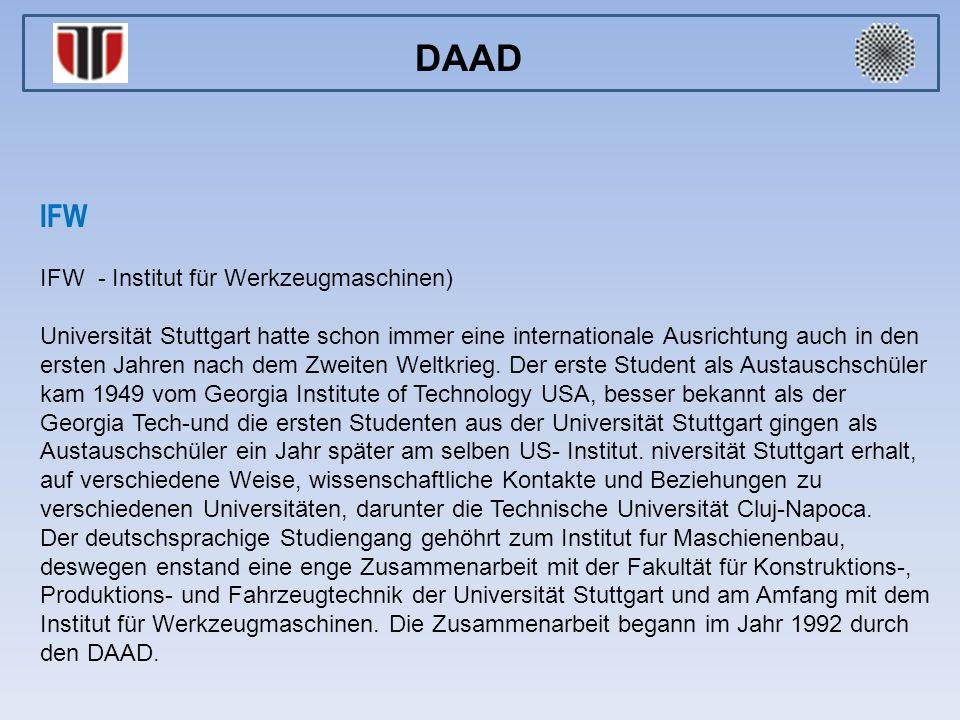 IFW IFW - Institut für Werkzeugmaschinen) Universität Stuttgart hatte schon immer eine internationale Ausrichtung auch in den ersten Jahren nach dem Zweiten Weltkrieg.