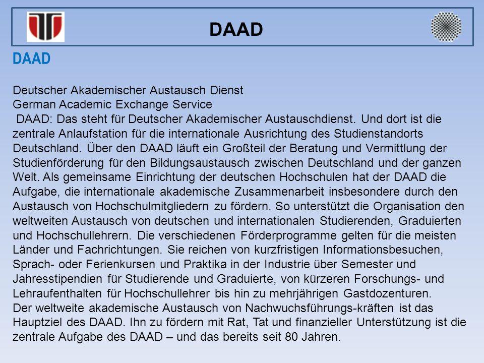 Deutscher Akademischer Austausch Dienst German Academic Exchange Service DAAD: Das steht für Deutscher Akademischer Austauschdienst. Und dort ist die