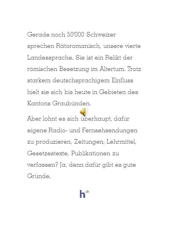 Gerade noch 50 000 Schweizer sprechen Rätoromanisch, unsere vierte Landessprache.
