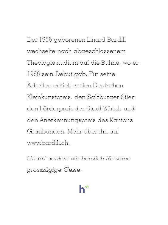 Der 1956 geborenen Linard Bardill wechselte nach abgeschlossenem Theologiestudium auf die Bühne, wo er 1986 sein Debut gab.