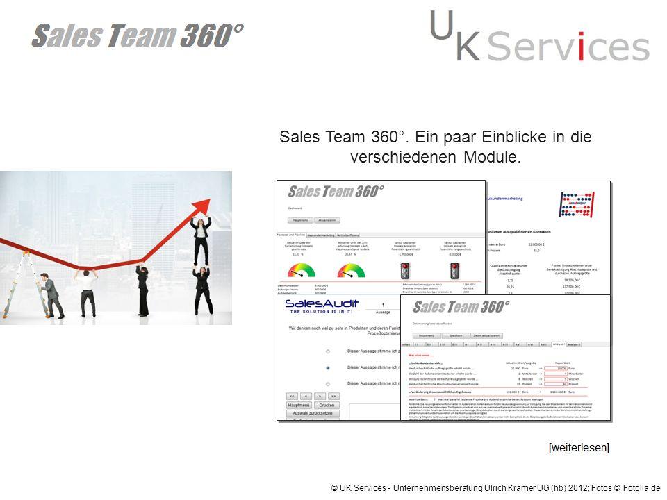 © UK Services - Unternehmensberatung Ulrich Kramer UG (hb) 2012; Fotos © Fotolia.de Sales Team 360°. Ein paar Einblicke in die verschiedenen Module.