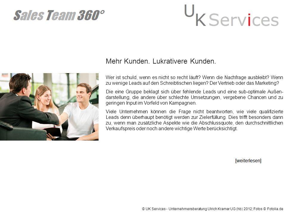 © UK Services - Unternehmensberatung Ulrich Kramer UG (hb) 2012; Fotos © Fotolia.de Sales Team 360°.