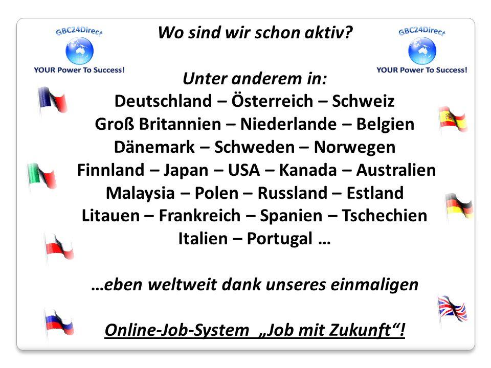 Wo sind wir schon aktiv? Unter anderem in: Deutschland – Österreich – Schweiz Groß Britannien – Niederlande – Belgien Dänemark – Schweden – Norwegen F