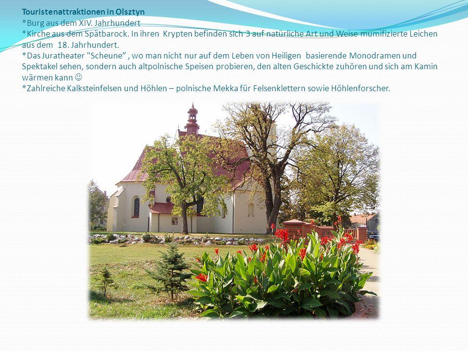 Touristenattraktionen in Olsztyn *Burg aus dem XIV. Jahrhundert *Kirche aus dem Spätbarock. In ihren Krypten befinden sich 3 auf natürliche Art und We