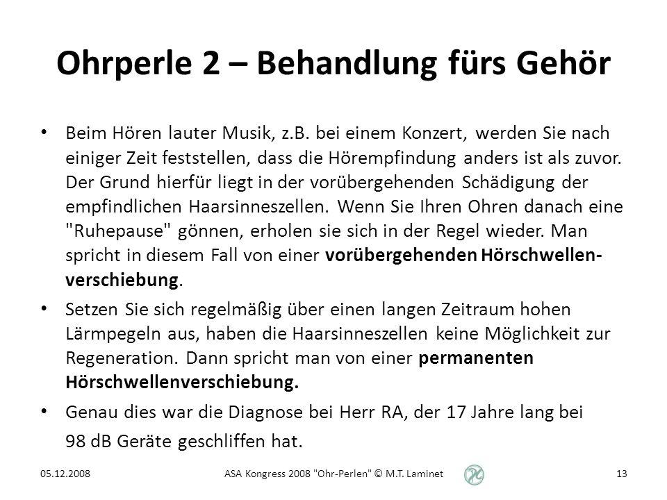 Ohrperle 2 – Behandlung fürs Gehör Beim Hören lauter Musik, z.B.