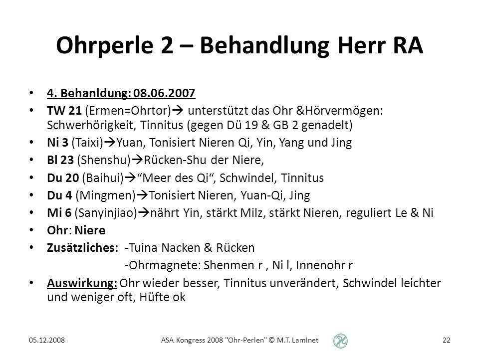 Ohrperle 2 – Behandlung Herr RA 4.