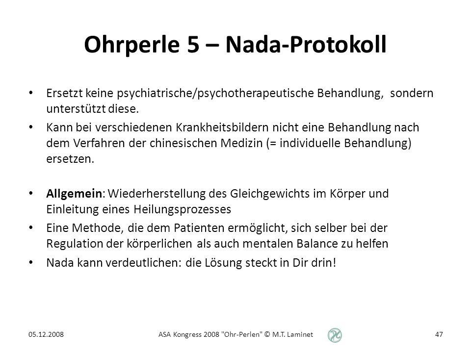Ohrperle 5 – Nada-Protokoll Ersetzt keine psychiatrische/psychotherapeutische Behandlung, sondern unterstützt diese.