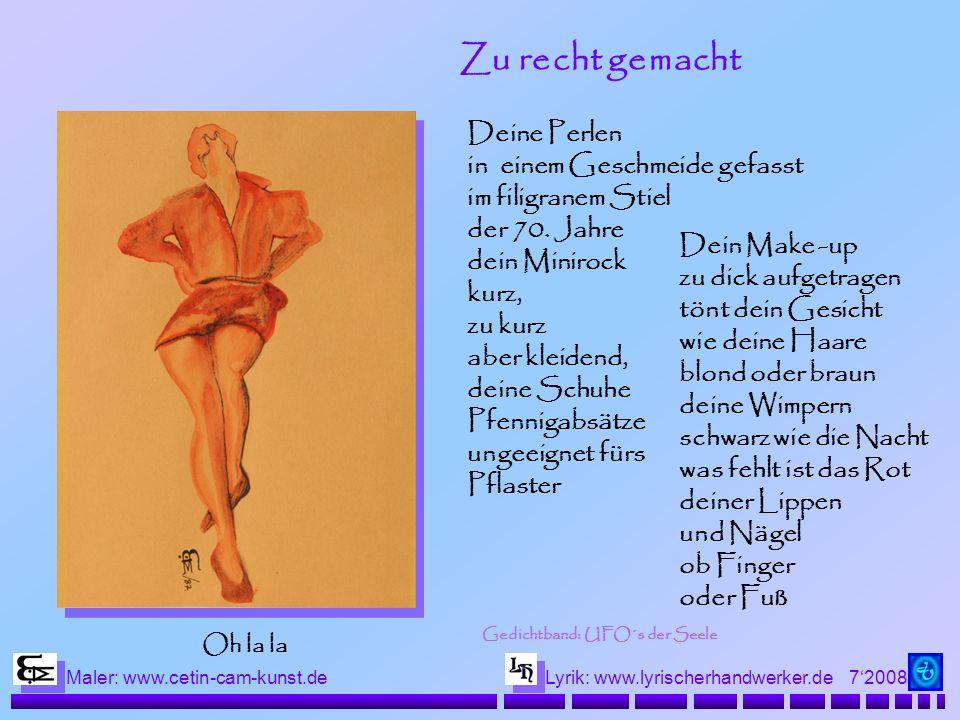 72008 Maler: www.cetin-cam-kunst.deLyrik: www.lyrischerhandwerker.de Zu recht gemacht Deine Perlen in einem Geschmeide gefasst im filigranem Stiel der