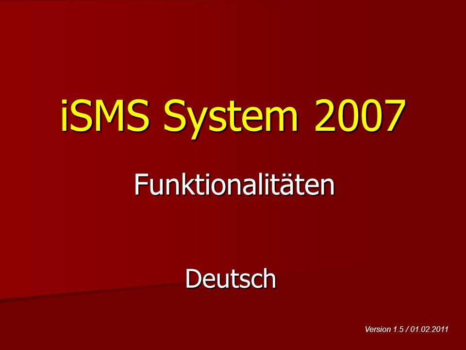iSMS System 2007 Deutsch Funktionalitäten Version 1.5 / 01.02.2011