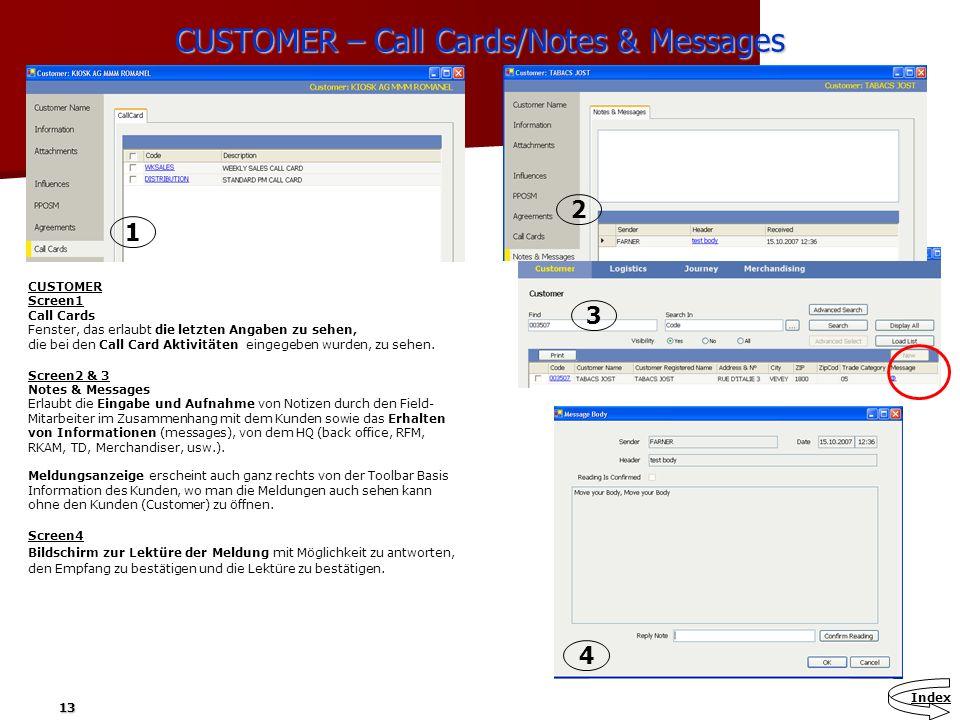 13 CUSTOMER – Call Cards/Notes & Messages CUSTOMER Screen1 Call Cards Fenster, das erlaubt die letzten Angaben zu sehen, die bei den Call Card Aktivit