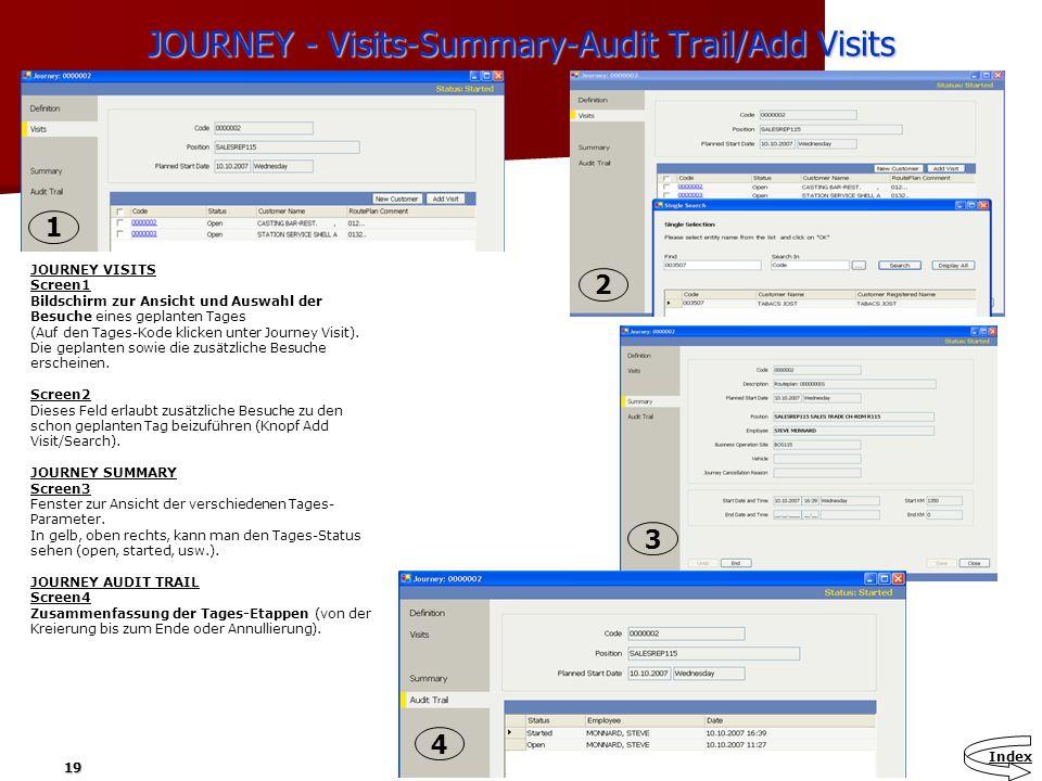 19 JOURNEY - Visits-Summary-Audit Trail/Add Visits JOURNEY VISITS Screen1 Bildschirm zur Ansicht und Auswahl der Besuche eines geplanten Tages (Auf de