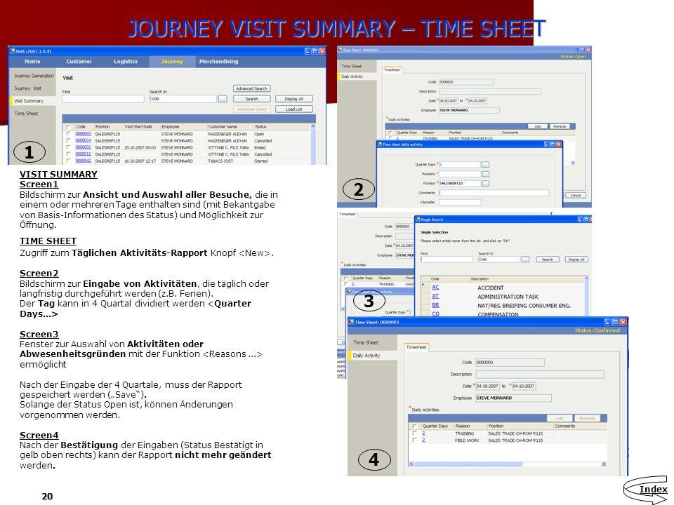 20 JOURNEY VISIT SUMMARY – TIME SHEET VISIT SUMMARY Screen1 Bildschirm zur Ansicht und Auswahl aller Besuche, die in einem oder mehreren Tage enthalte