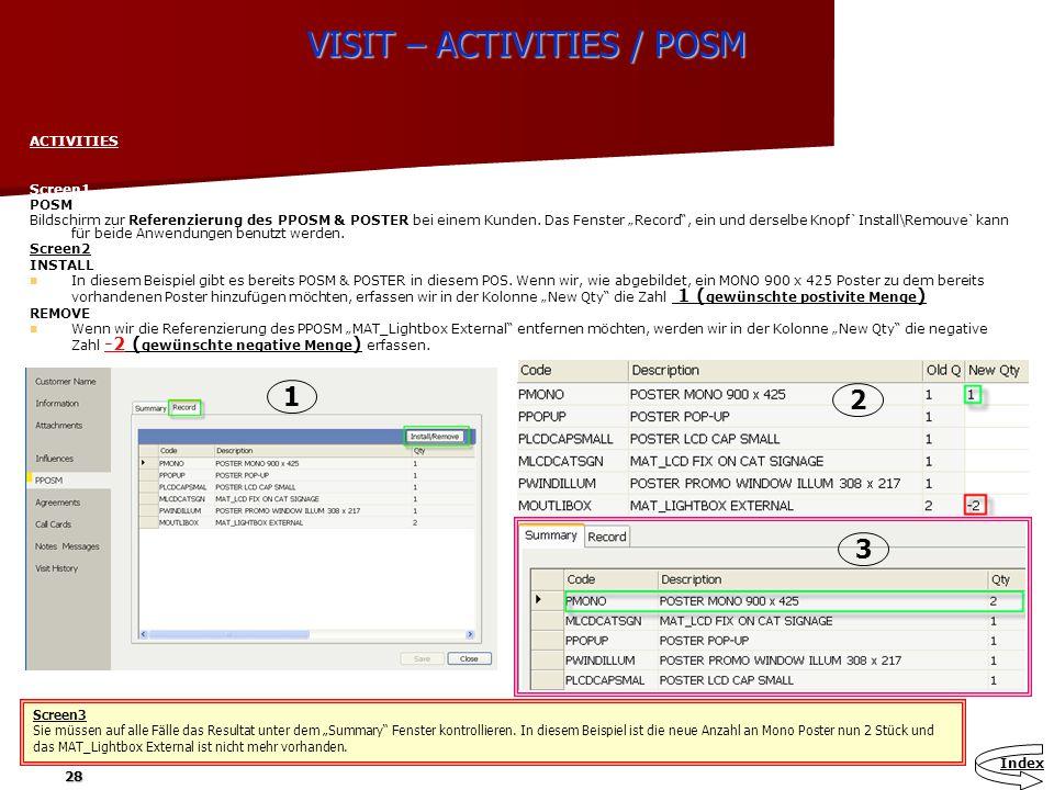 28 VISIT – ACTIVITIES / POSM ACTIVITIES Screen1 POSM Bildschirm zur Referenzierung des PPOSM & POSTER bei einem Kunden. Das Fenster Record, ein und de