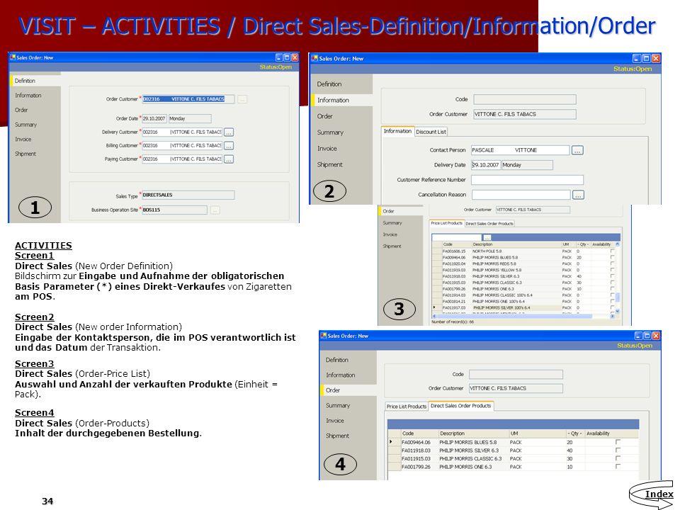 34 VISIT – ACTIVITIES / Direct Sales-Definition/Information/Order ACTIVITIES Screen1 Direct Sales (New Order Definition) Bildschirm zur Eingabe und Au